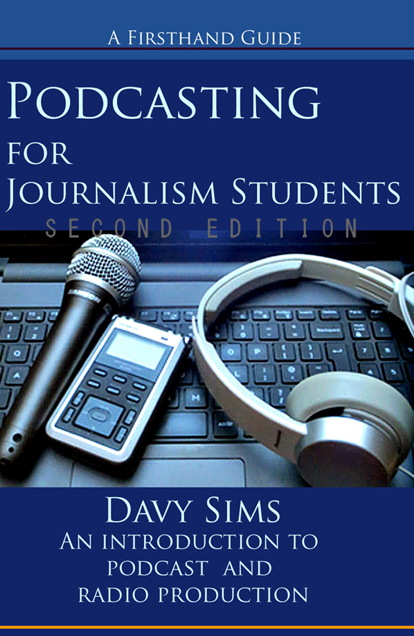 Podcasting for Journalism Students book