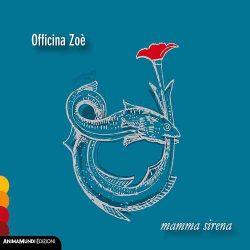 Mamma Sirena Officina Zoè